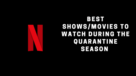 "logo of netflix on the left side and the text ""best shows/movies to watch during quarantine season"" on the right side"