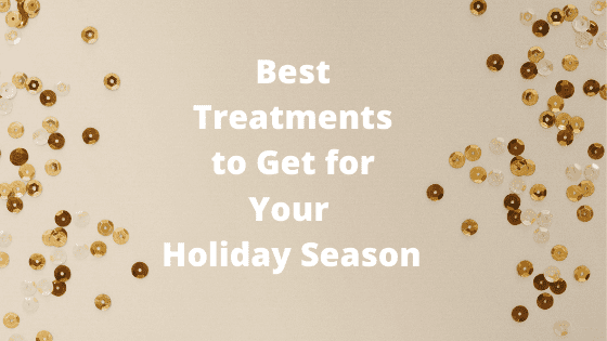 photo with text, best treatments to get for your holiday season