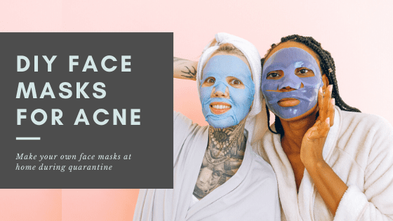 """two beautiful women with facial mask and beside them is a text """"DIY FACE MASKS FOR ACNE"""""""