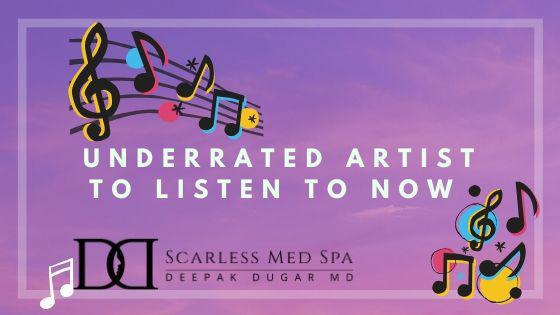 "purple background photo to the text ""underrated artist to listen to now"" with Scarless Med Spa logo below"