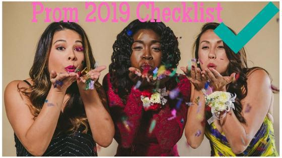 "three girls having fun and above them is the text ""Prom 2019 Checklist"""