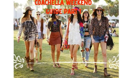"group of girls on a summer outfit and above it is the text ""Coachelle Weekend Guide Part 1"""